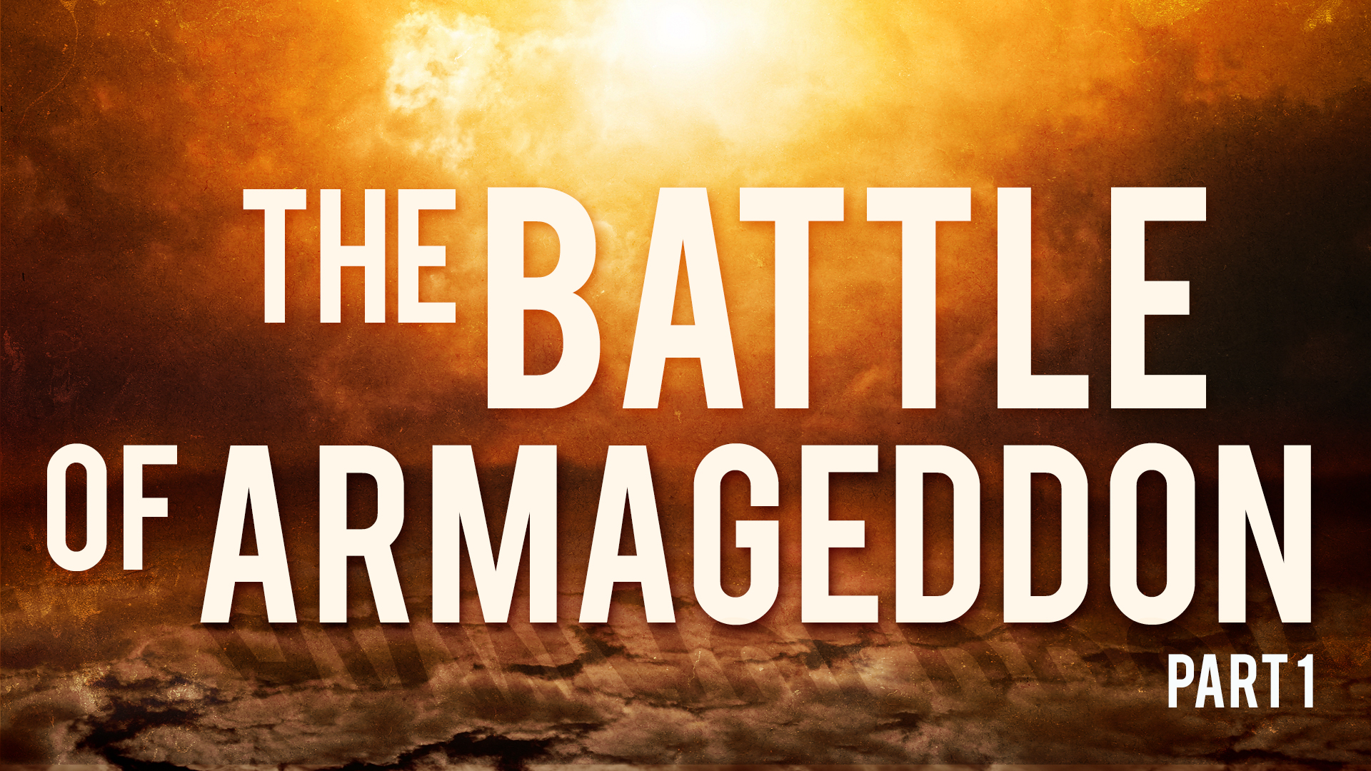 The Battle Of Armageddon Part 1