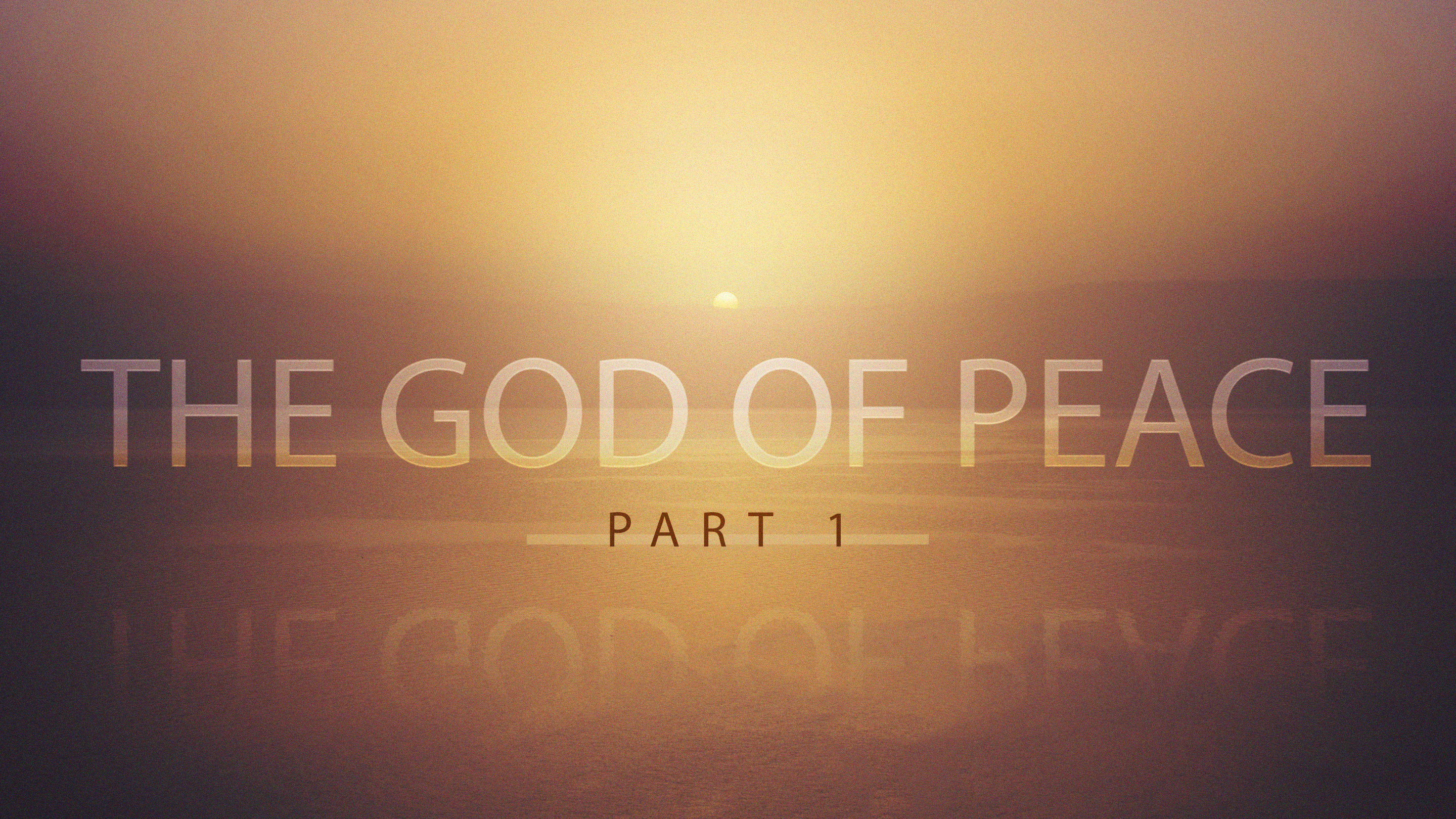 The God Of Peace Part 1