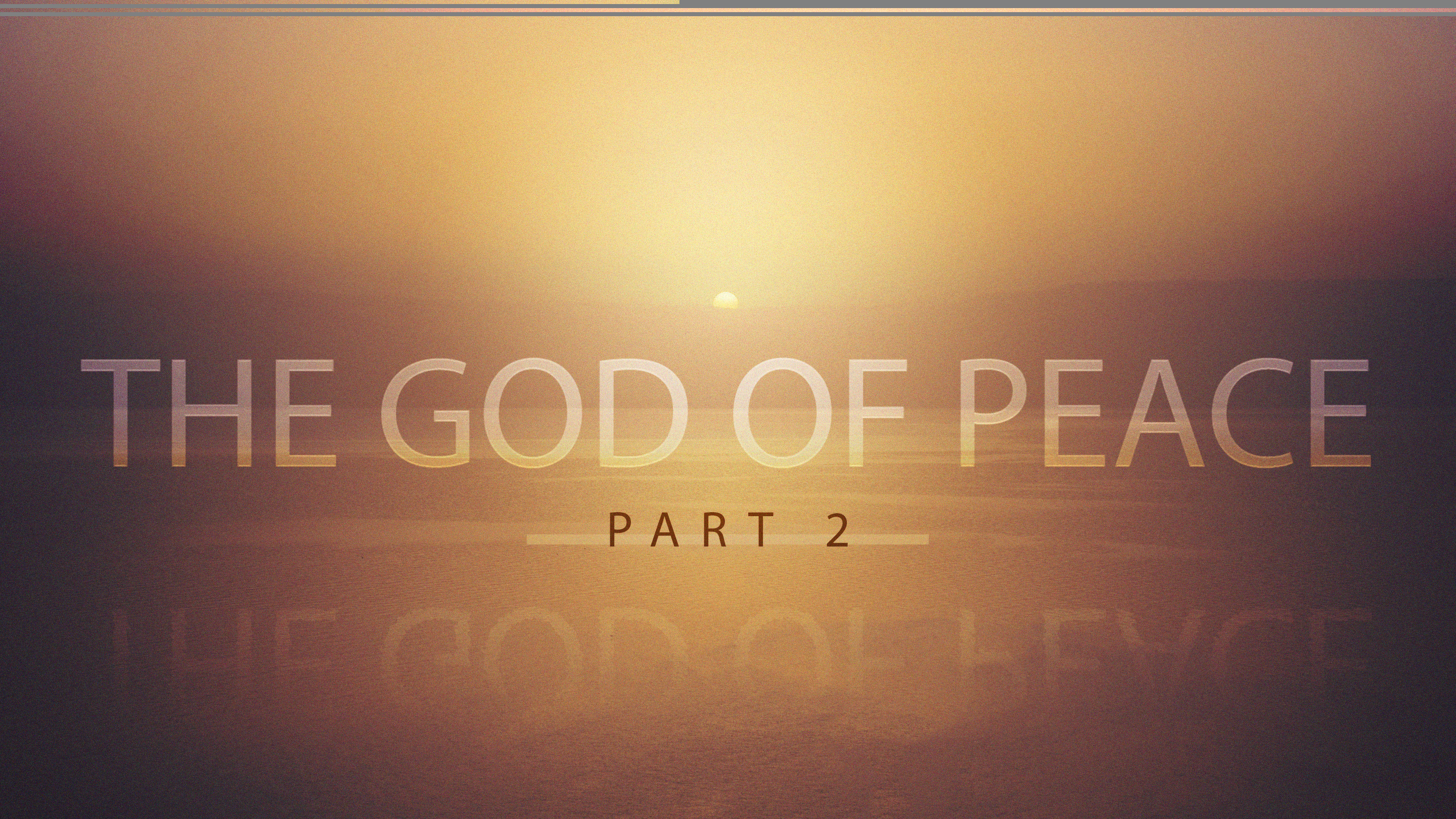 The God Of Peace Part 2