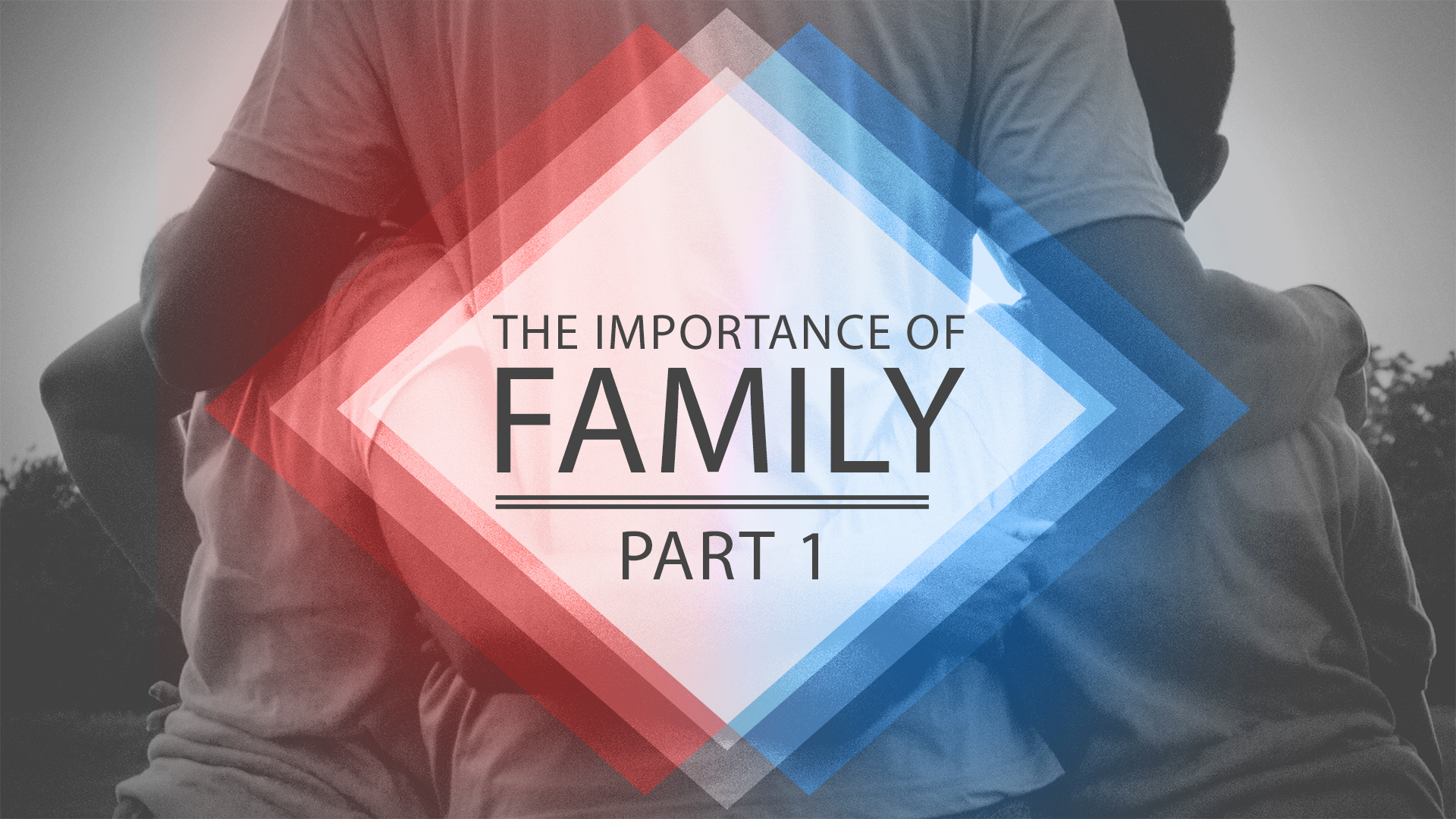 The Importance Of Family Part 1