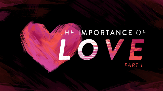 The Importance Of Love Part One