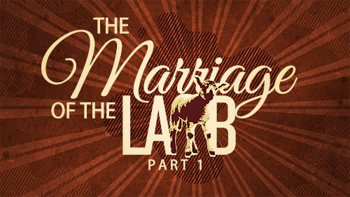 The Marriage Of The Lamb Part 1
