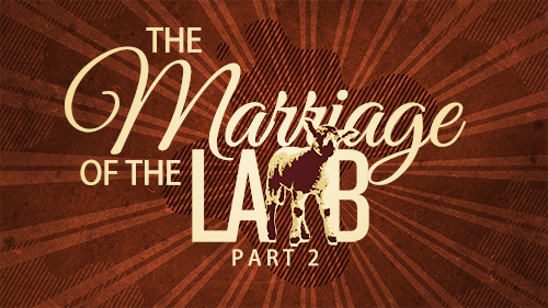 The Marriage Of The Lamb Part 2