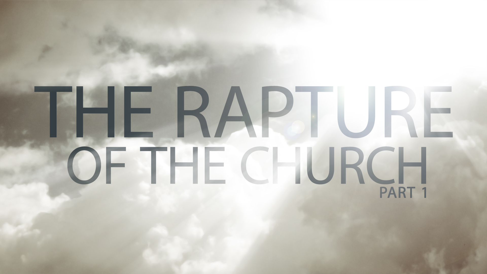The Rapture Of The Church Part 1