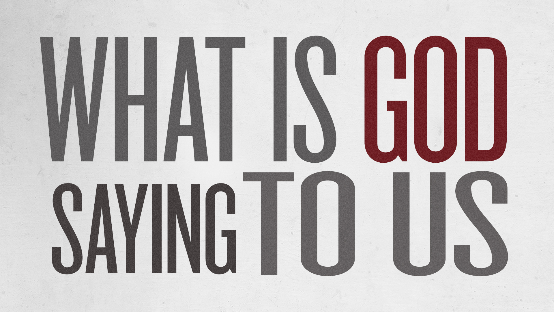 What Is God Saying To Us?