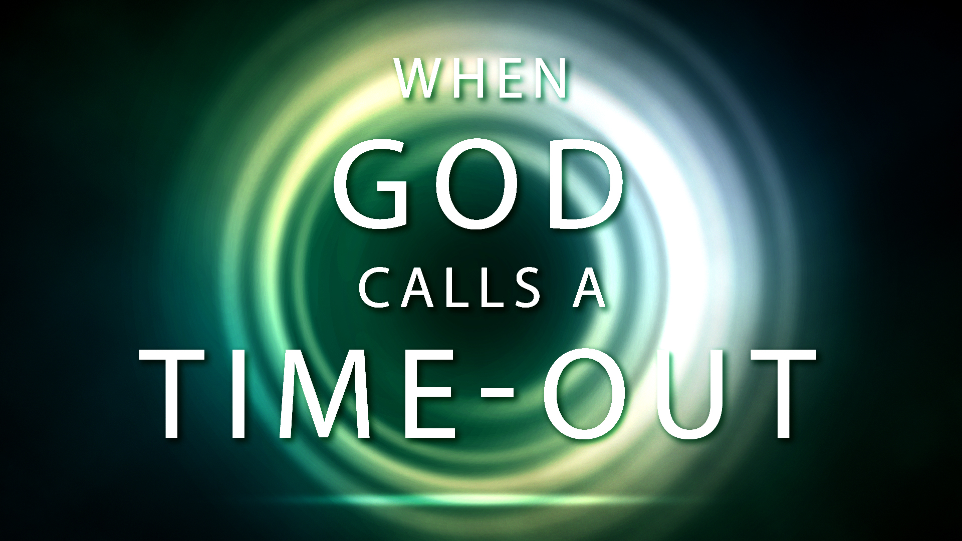When God Calls A Time Out