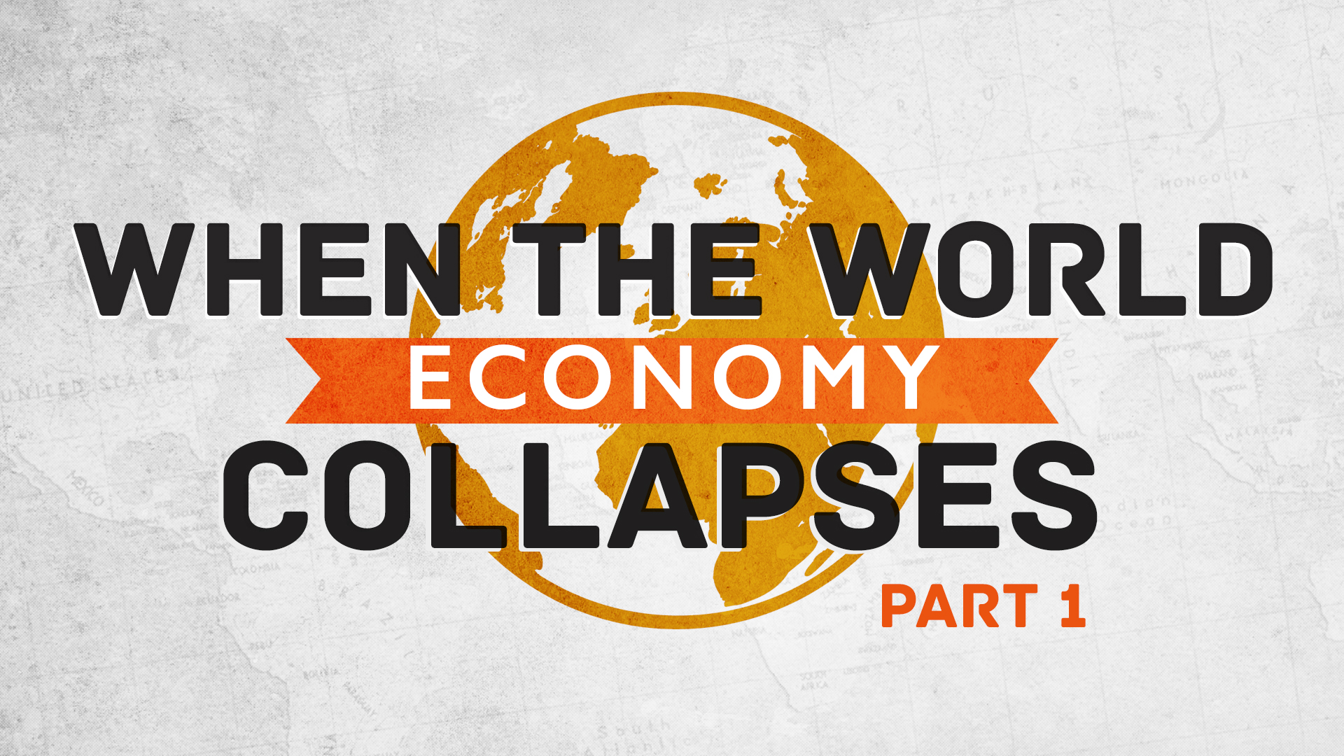 When The World Economy Collapses Part 1