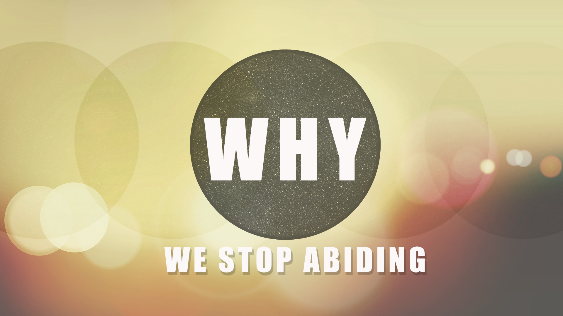 Why We Stop Abiding