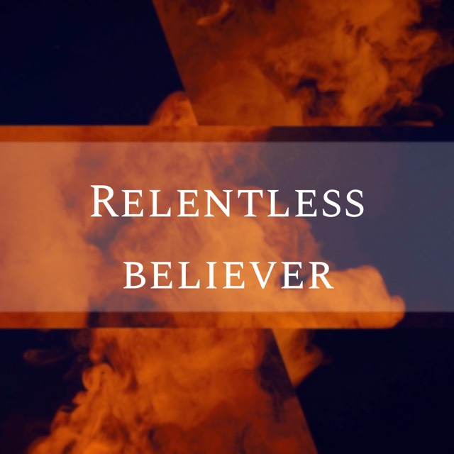 Relentless Believers Pt.3
