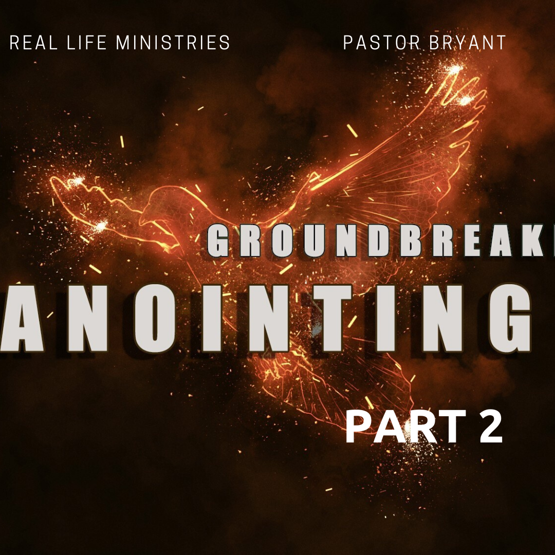 Groundbreaking Anointing Part 2