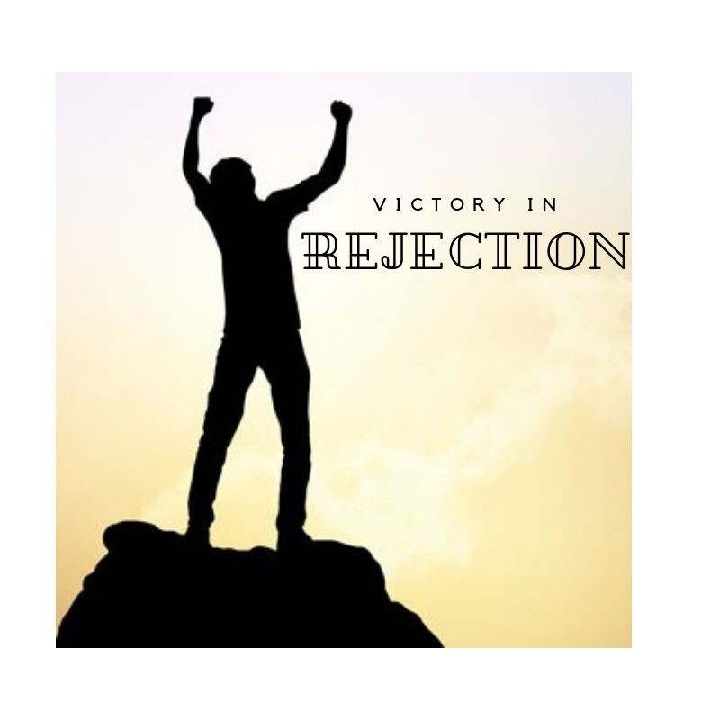 Victory in Rejection