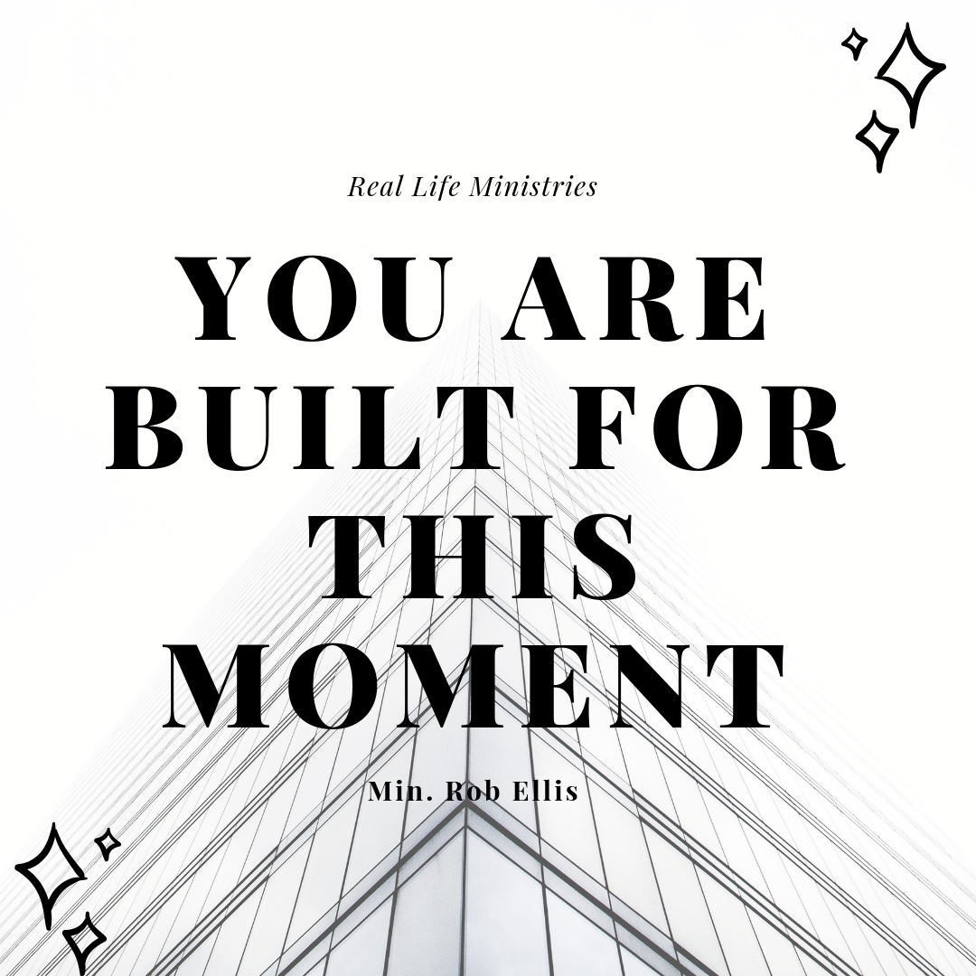 You Are Built For This Moment