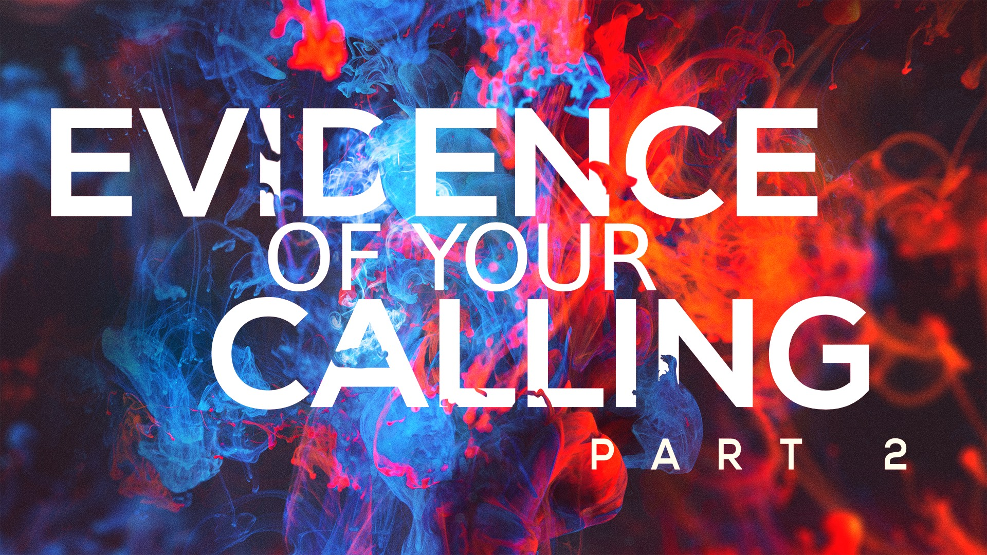 Evidence of Your Calling Part 2