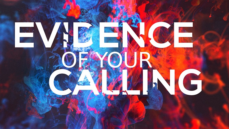 Evidence of Your Calling