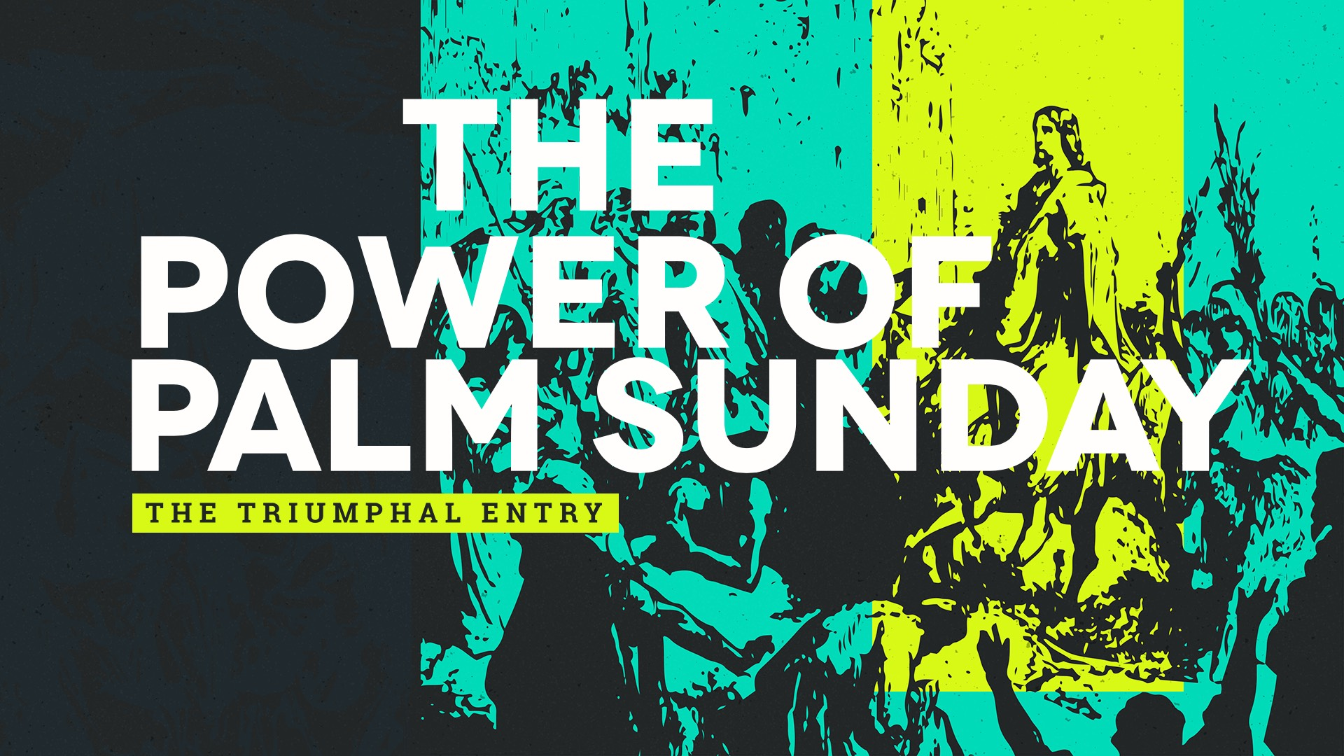 The Power Of Palm Sunday
