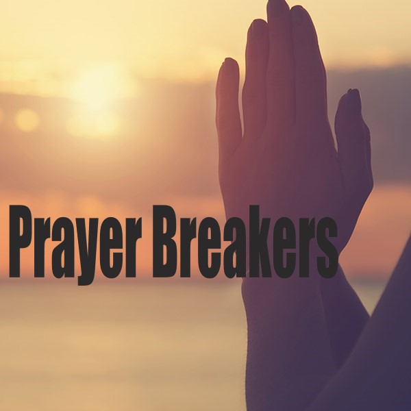 Prayer Breakers