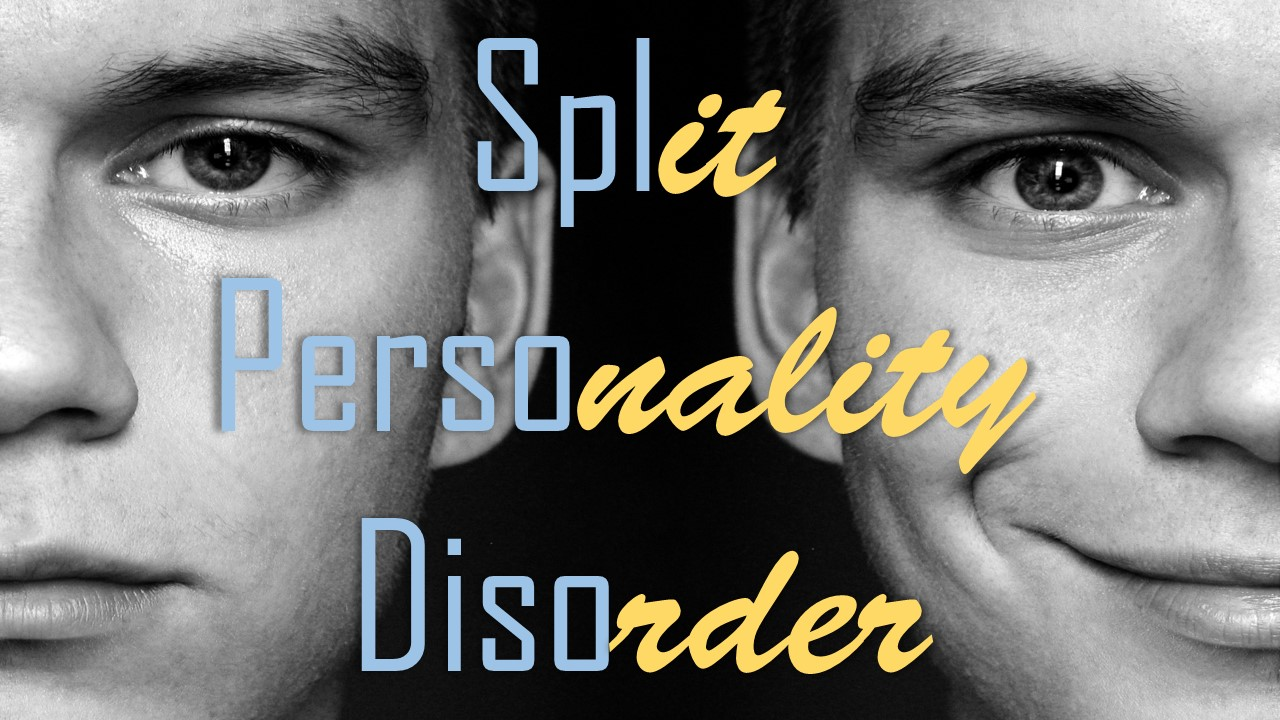 Split Personality Disorder