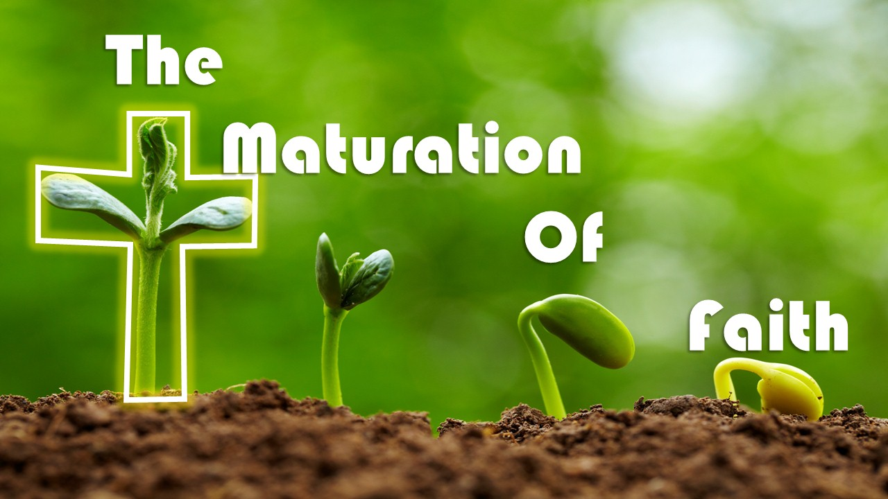 The Maturation of Faith