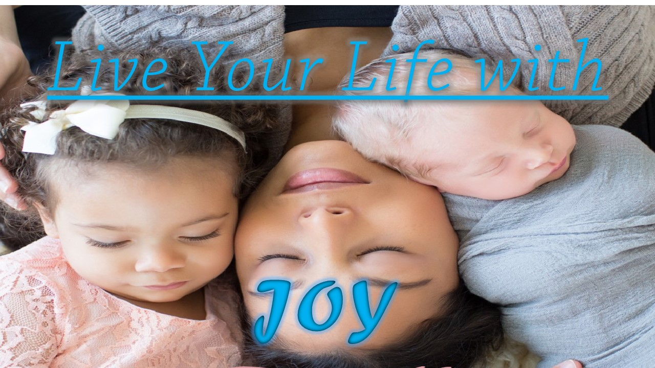 Live your life with Joy