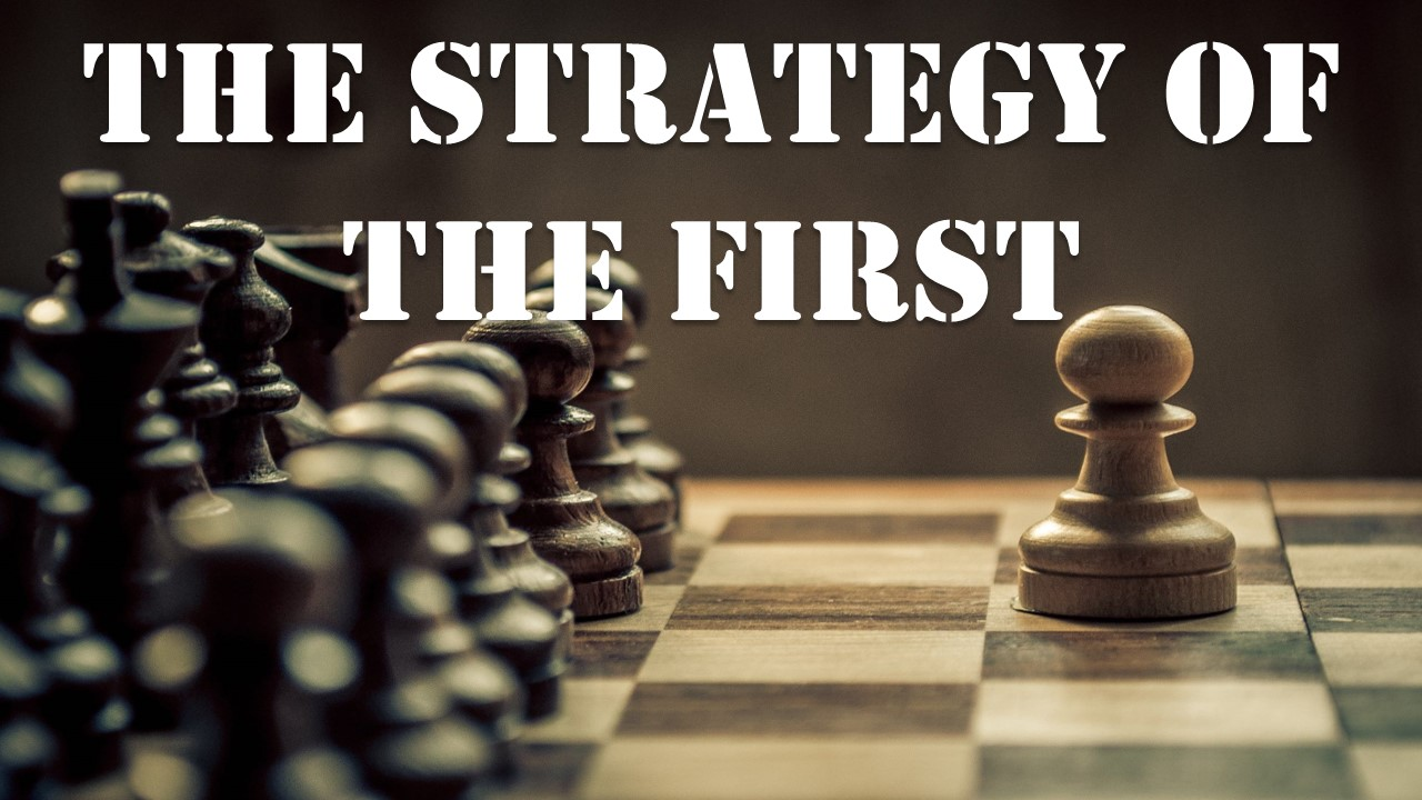 The Strategy of the First