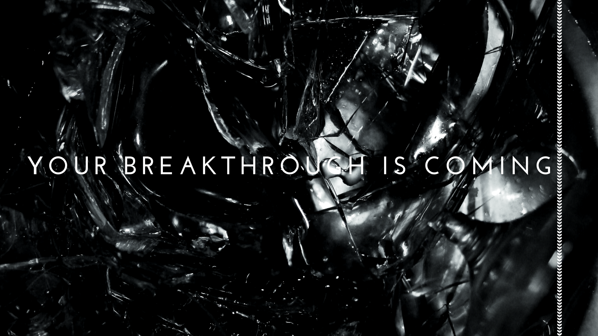 Your Breakthrough is Coming