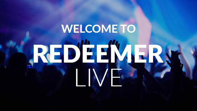 Welcome to Redeemer Live!