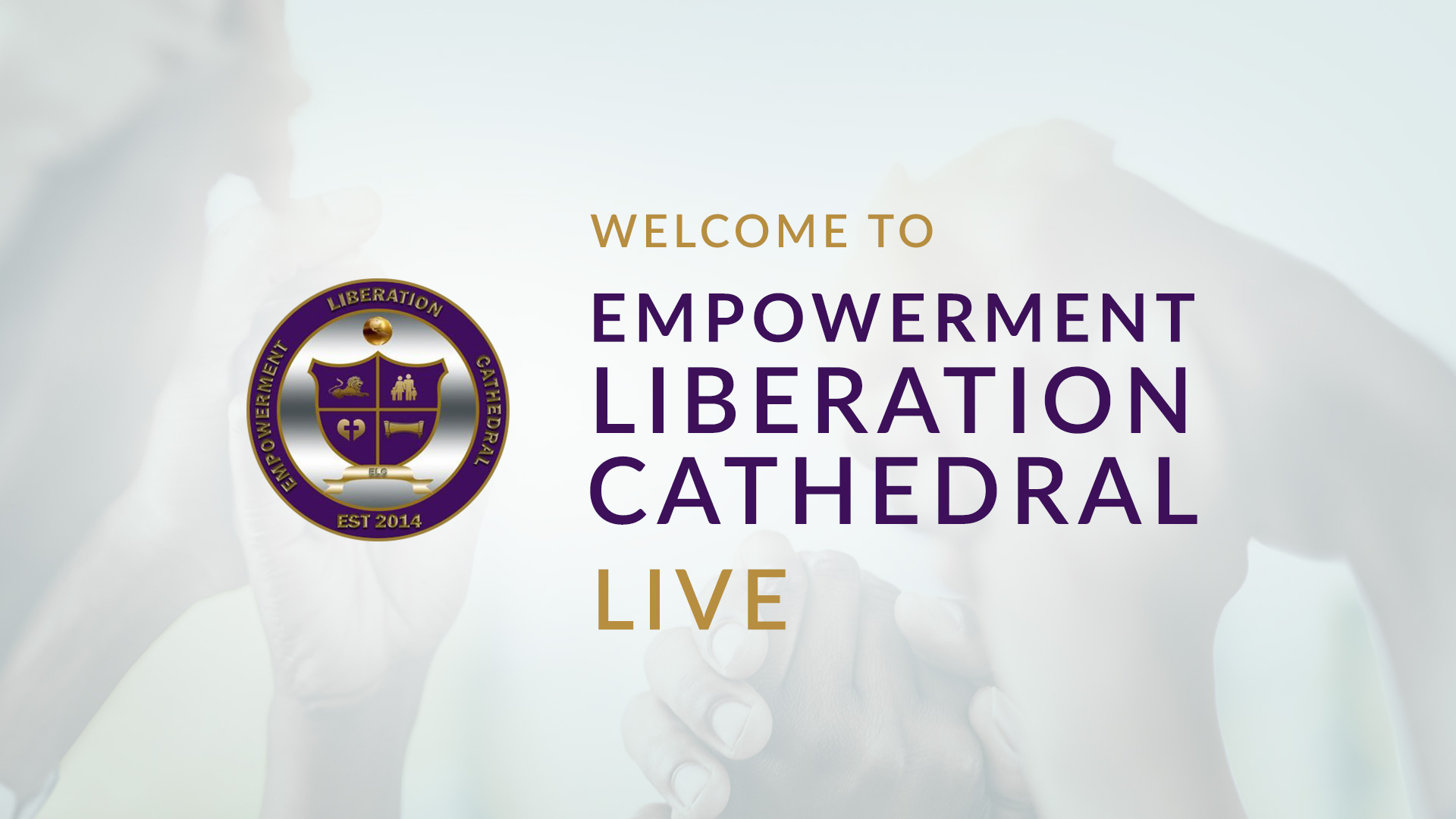 Welcome to Empowerment Liberation Cathedral Live!