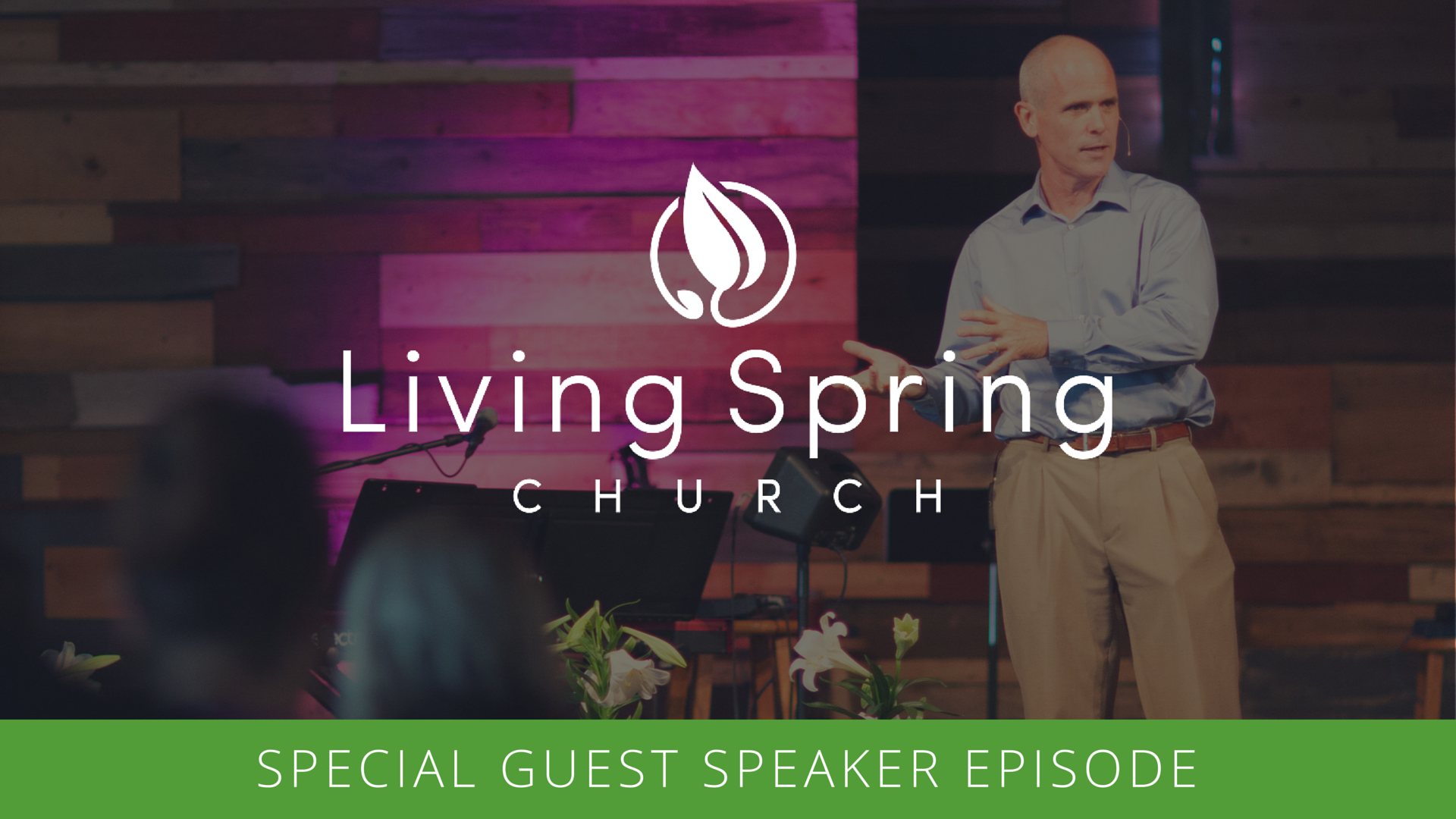 Guest Speakers at Living Spring