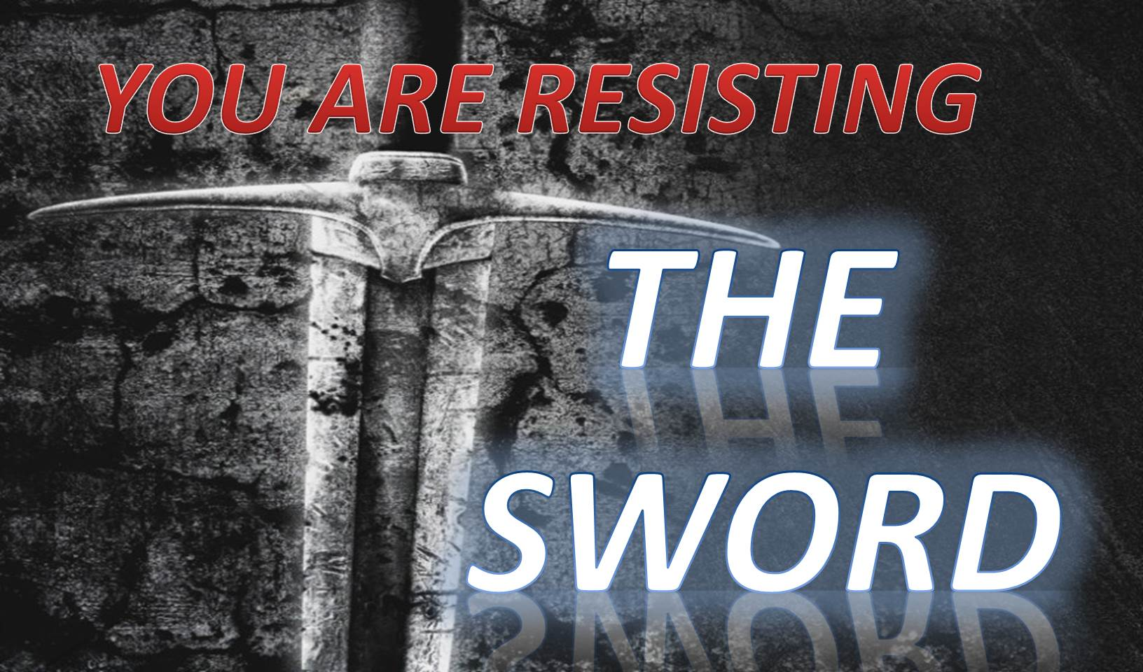 You Are Resisting The Sword