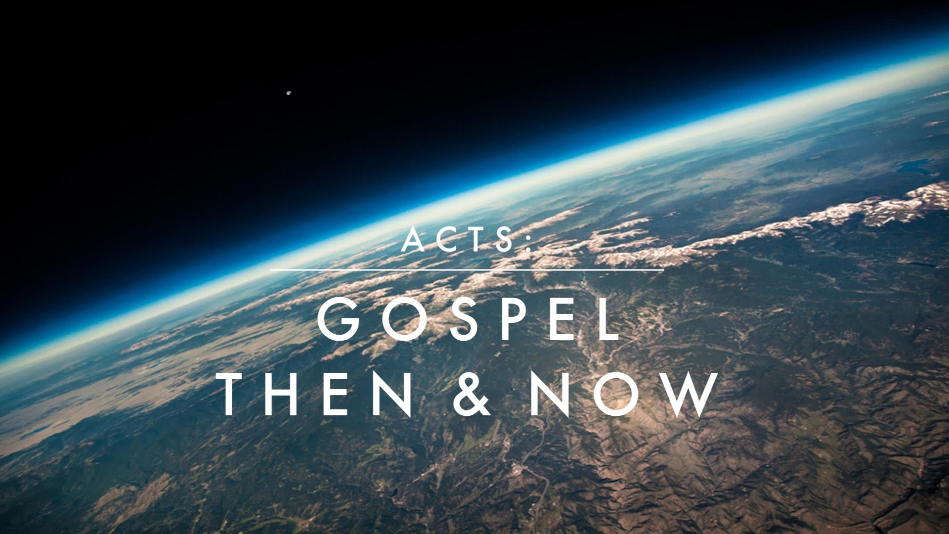 Acts - The Gospel Then & Now