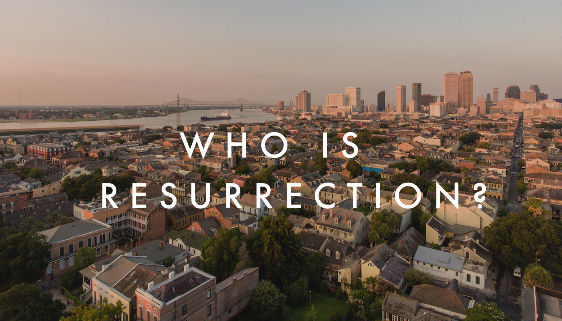 Who is Resurrection?