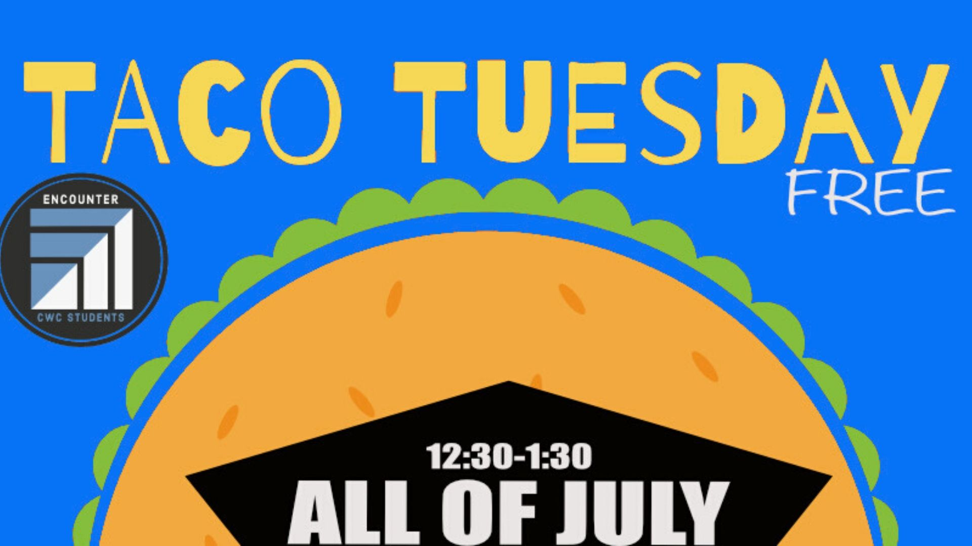 Taco Tuesday (CWC Students)