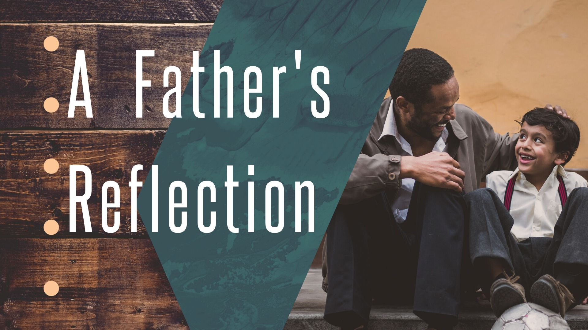 A Fathers Reflection