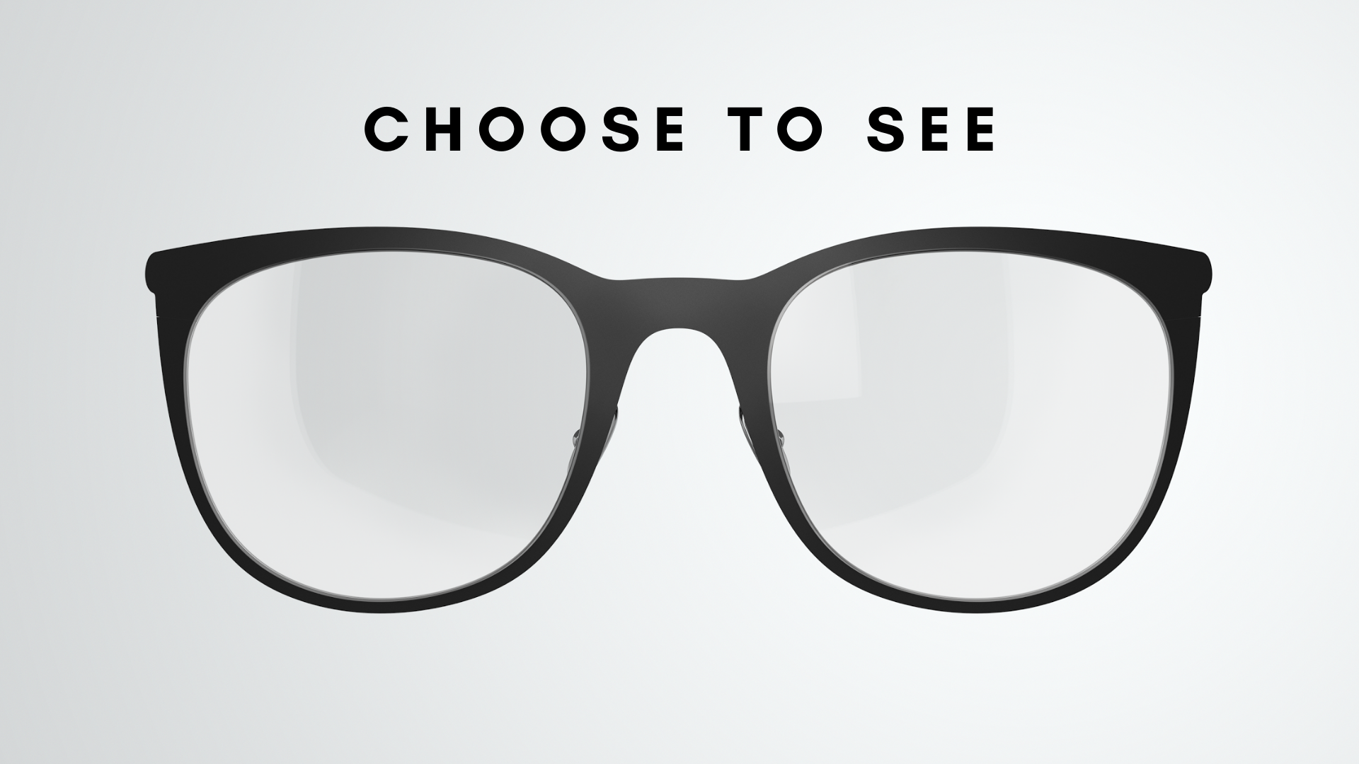 Choose to See
