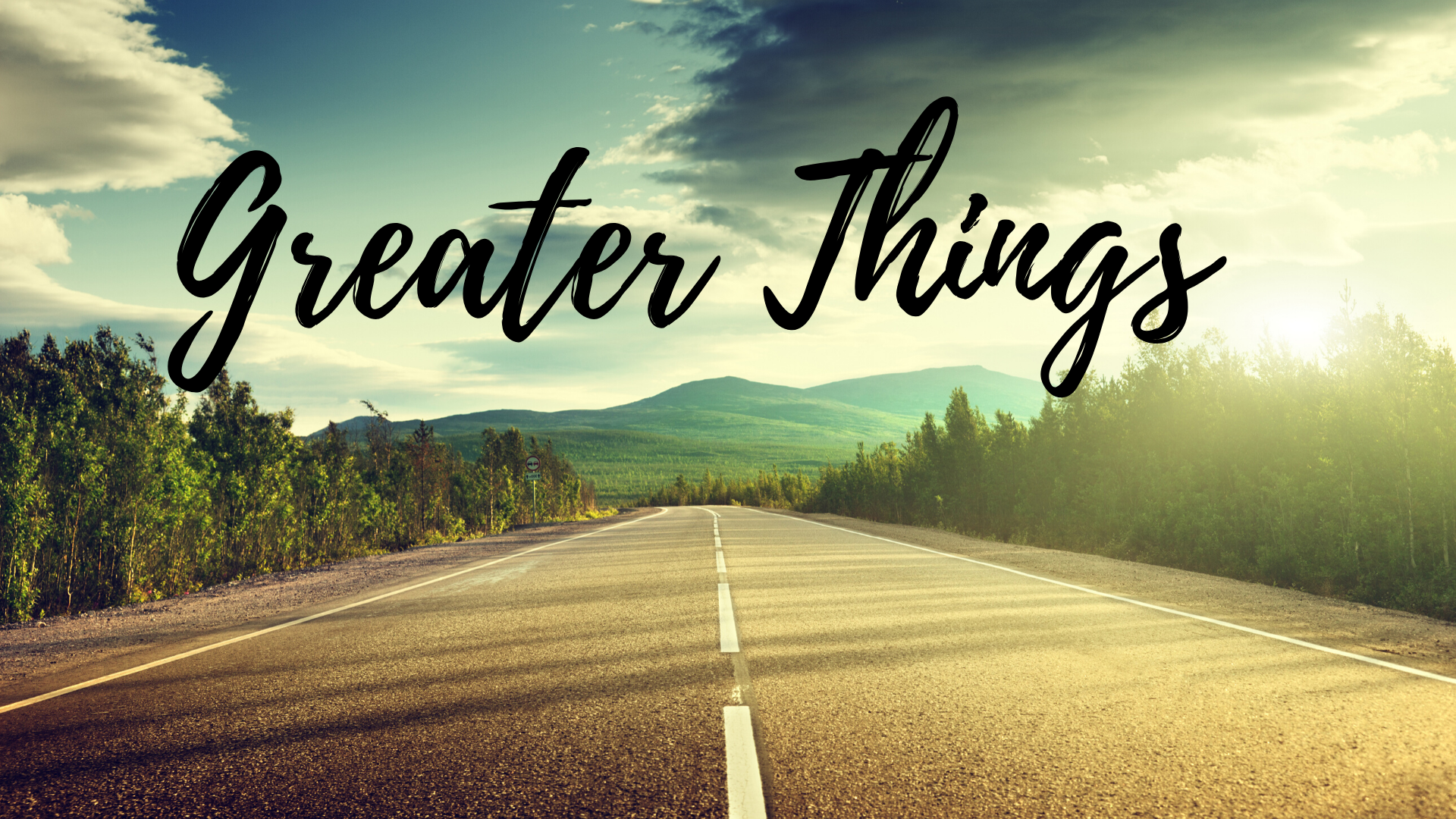 Greater Things | Part 3