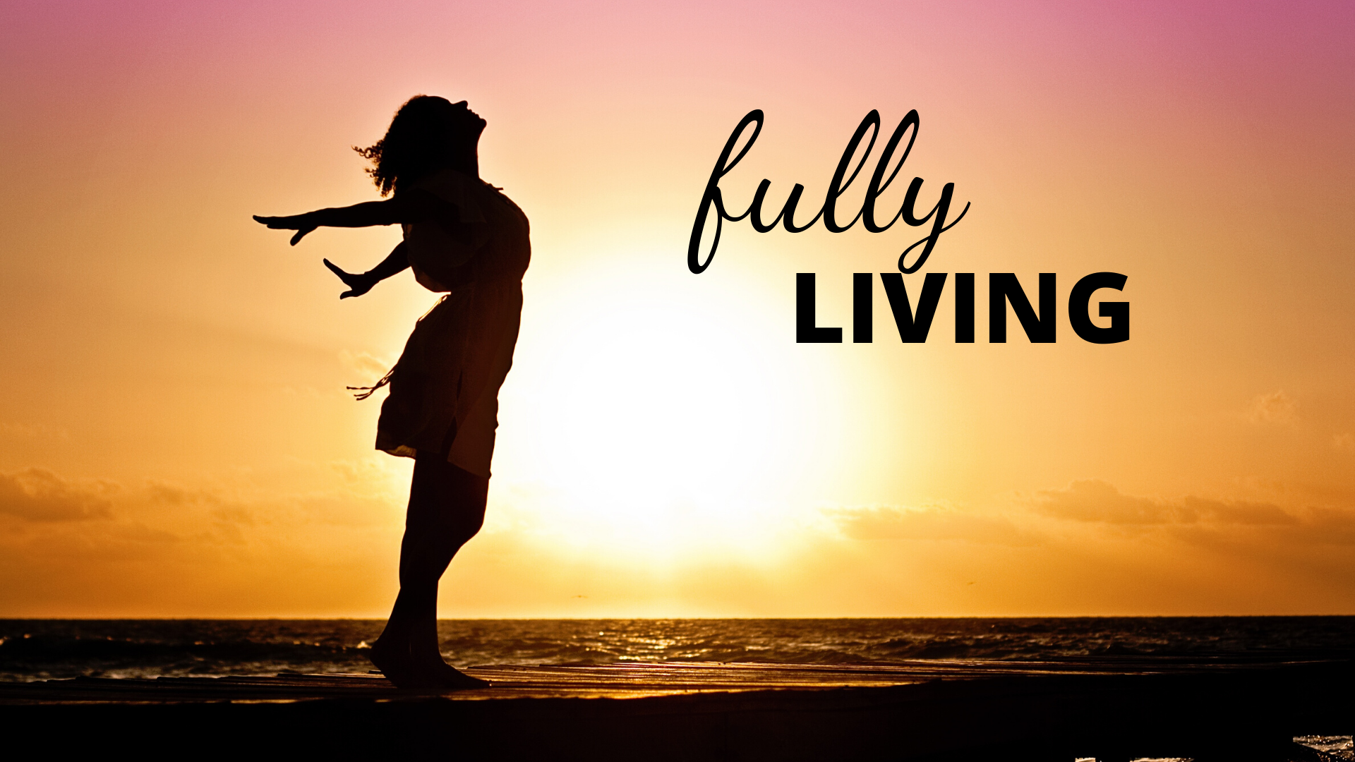 Fully Living | Part 2