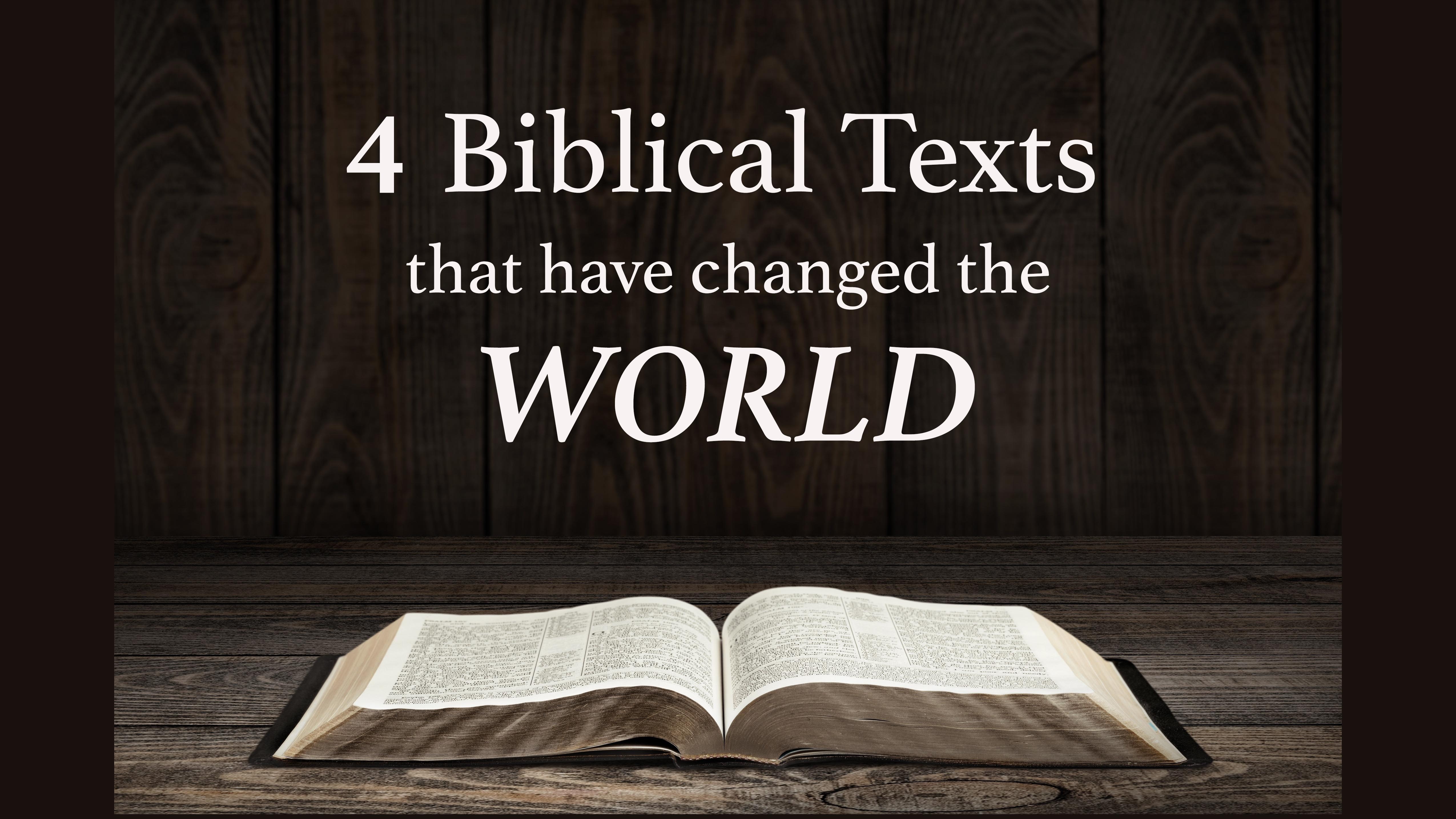 4 Biblical Texts That Changed The World