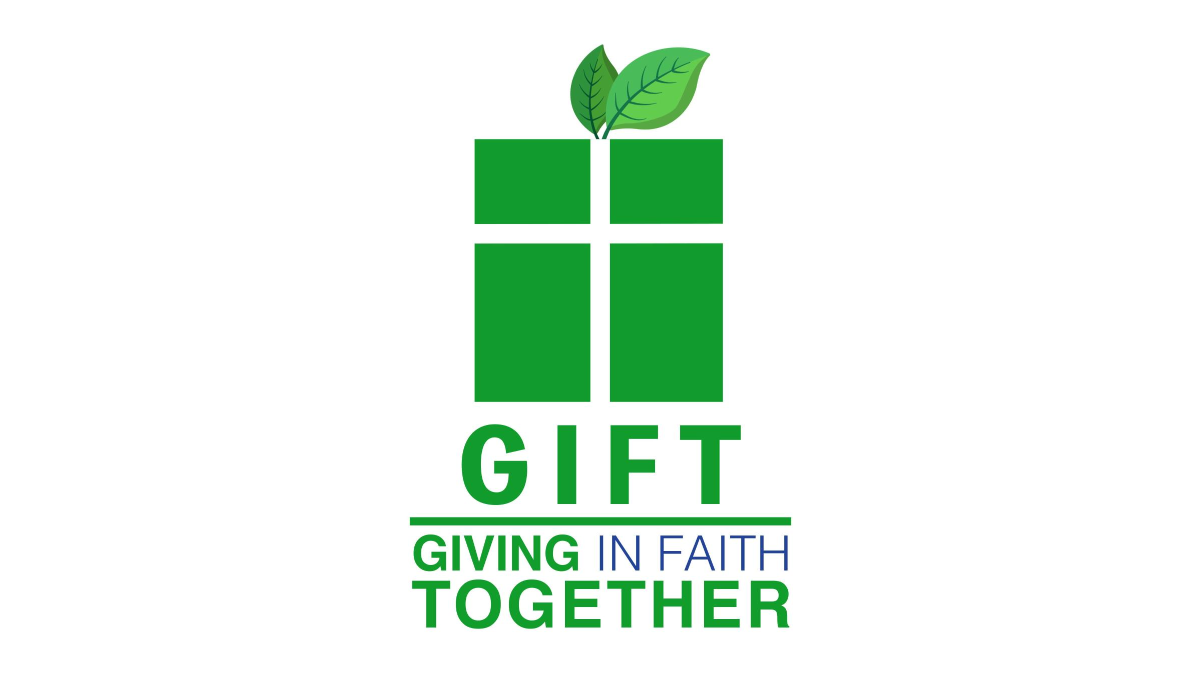 GIFT: Giving In Faith Together