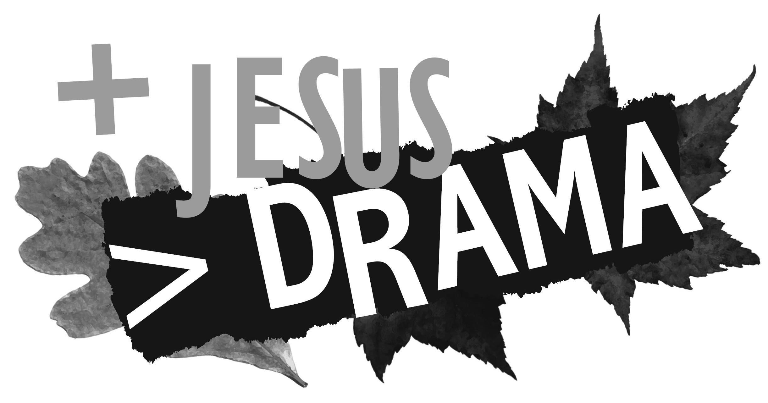 More Jesus Less Drama