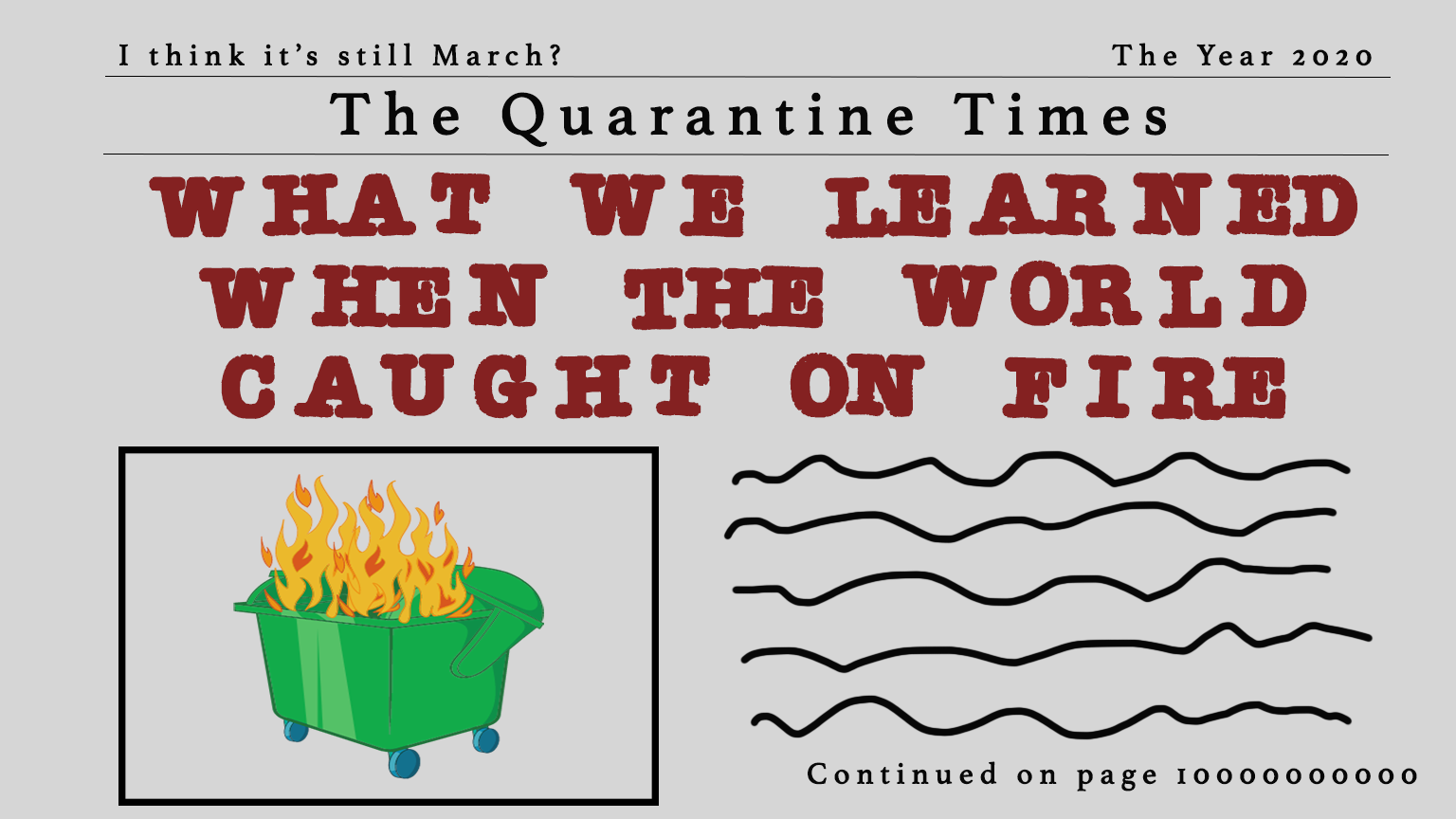 What We Learned When the World Caught on Fire
