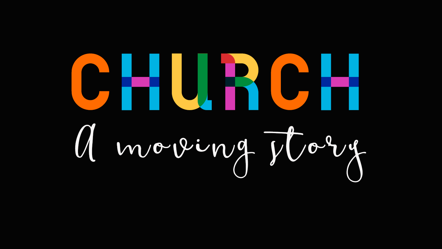 Church: A Moving Story