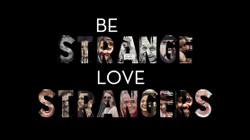 12/01/2019 - Be Strange: Love Strangers.  Salomon Guzman:  Tijuana Mexico - Reckless Love