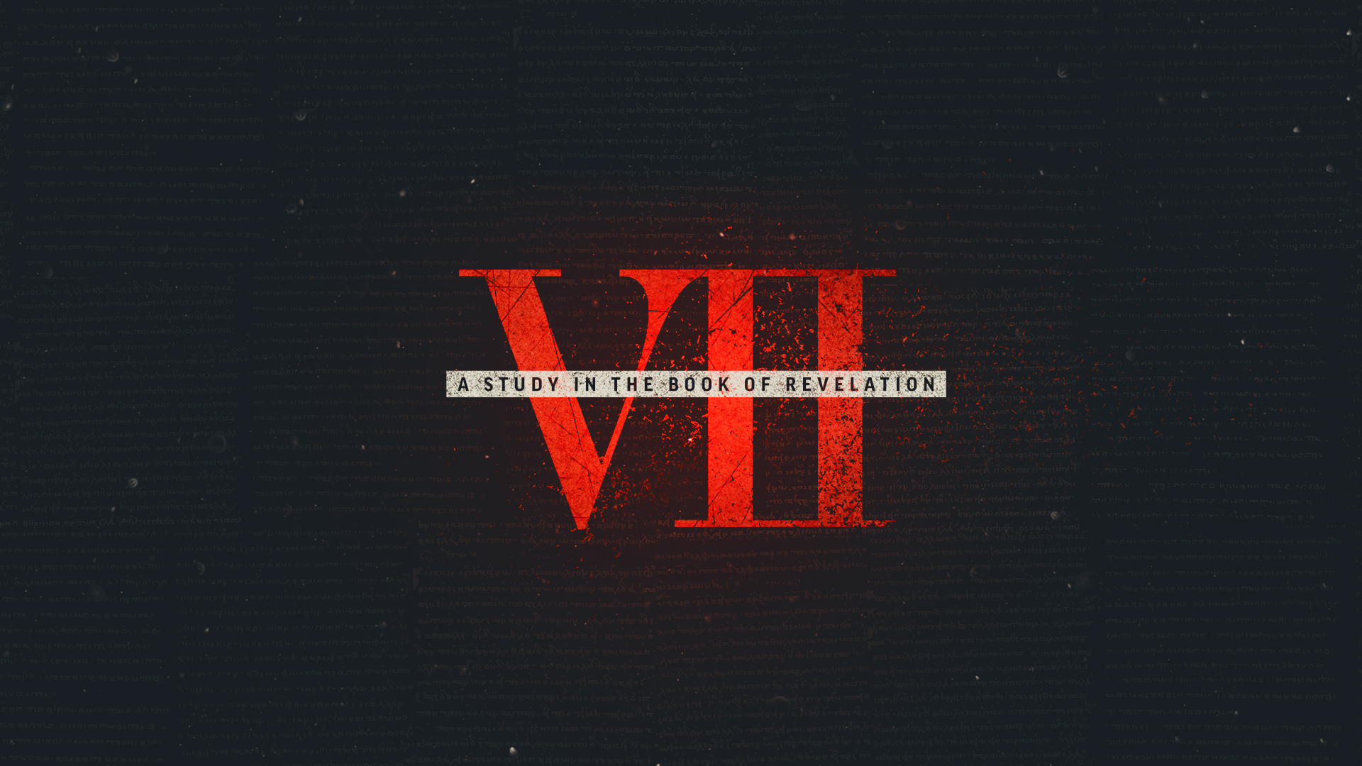 VII: A Study In The Book Of Revelation