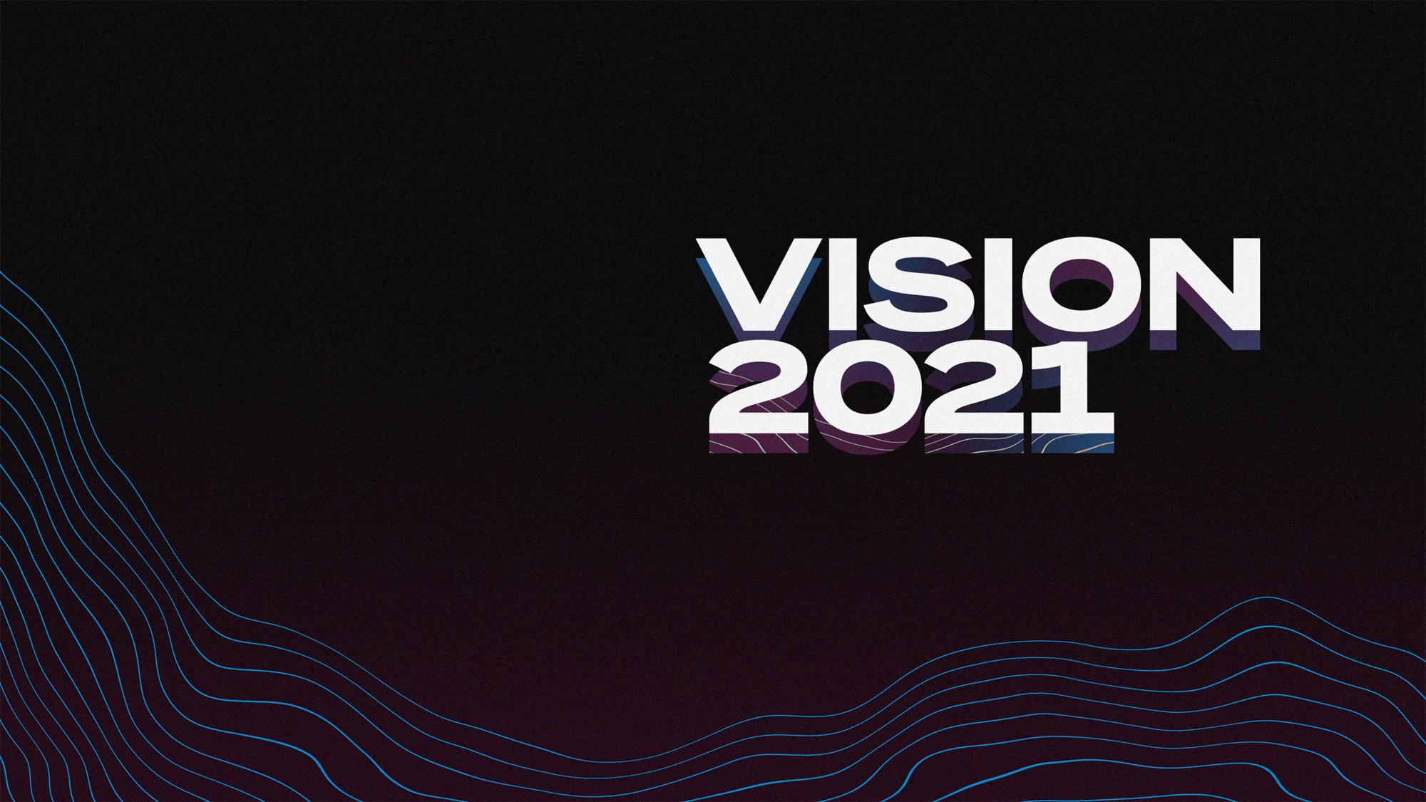 Vision: 2021