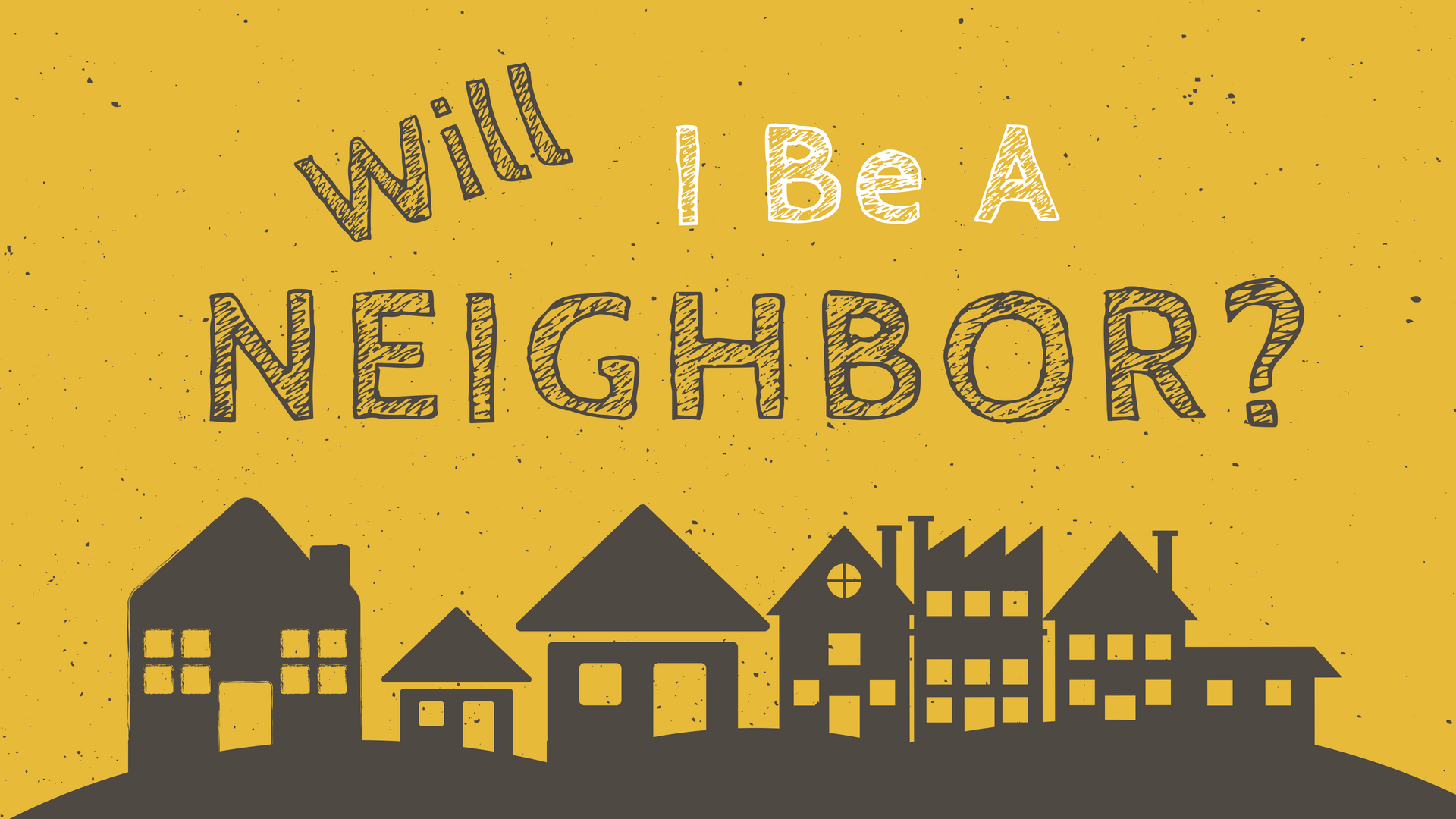 Will I Be a Neighbor