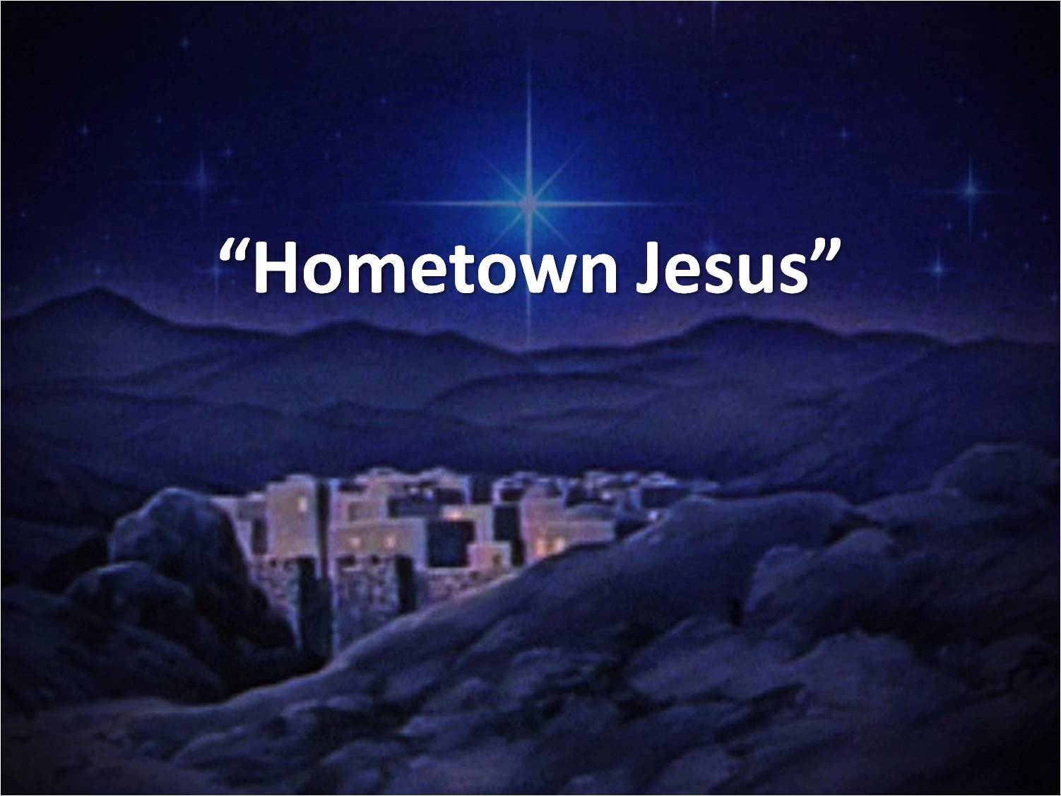 Home Town Jesus