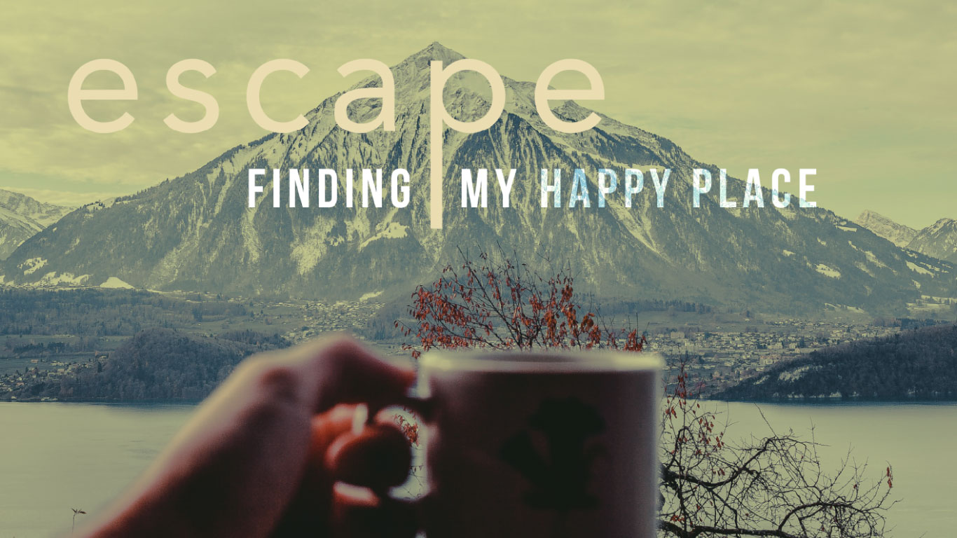 Escape - Finding My Happy Place