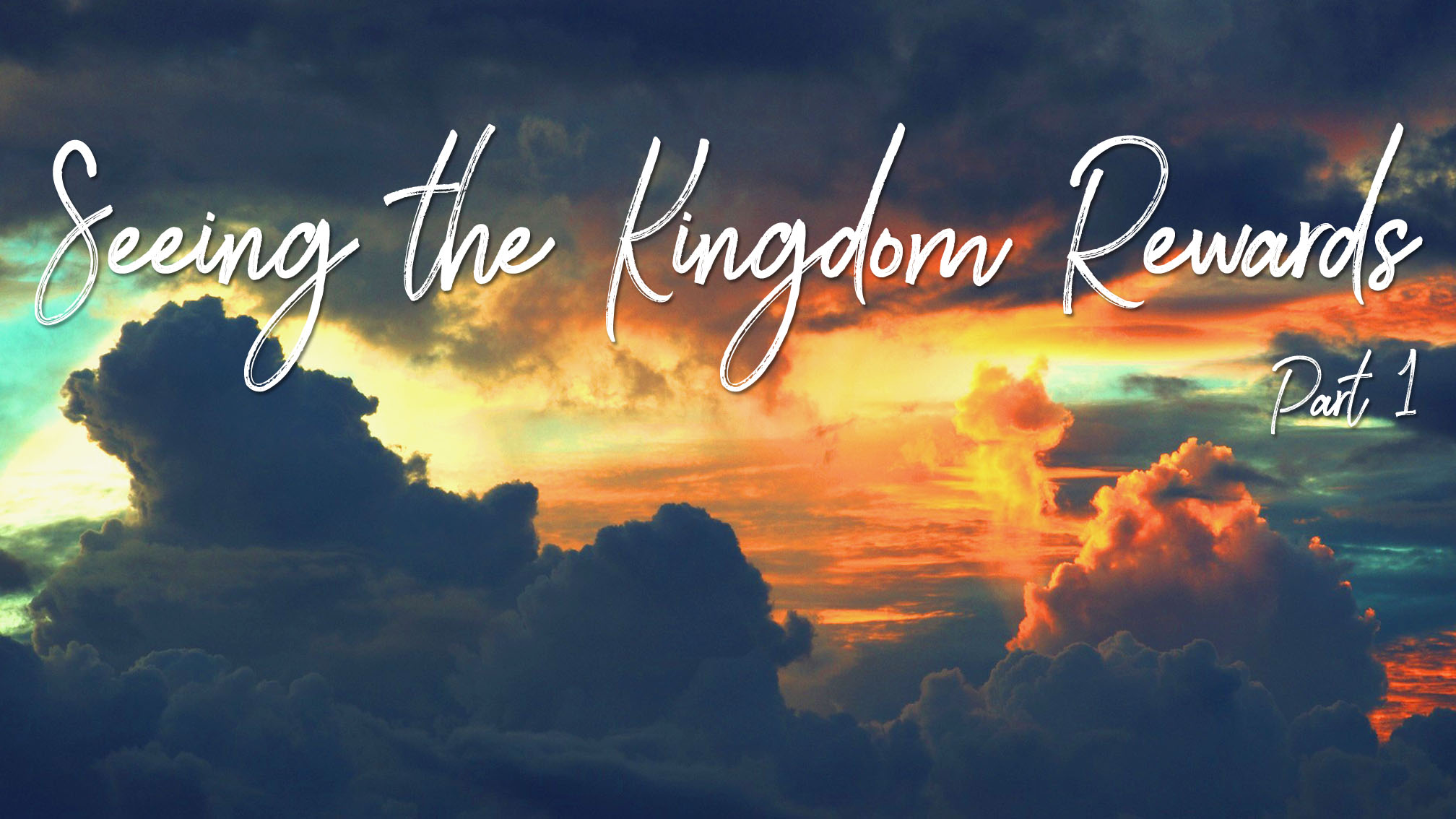 Sermon Series: Seeing the Kingdom Rewards