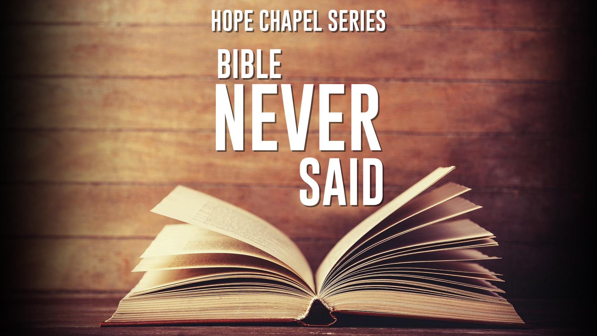 Sermon Series: Bible Never Said