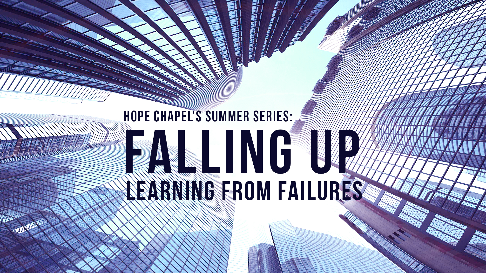 Sermon Series: Falling Up; Learning from Failures